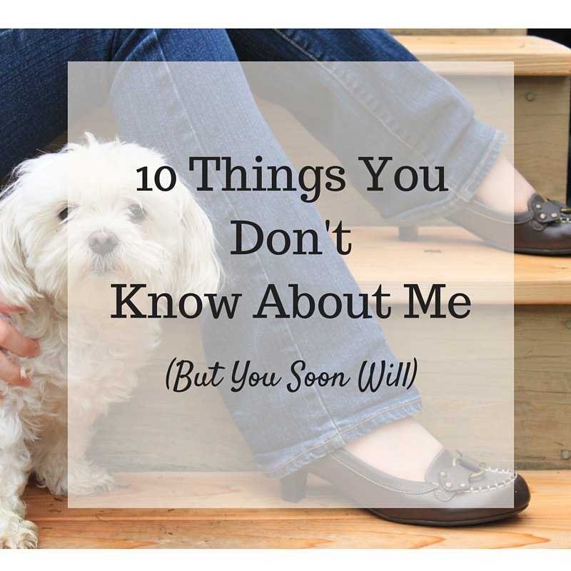 10 Things You Don't Know About Me (2)