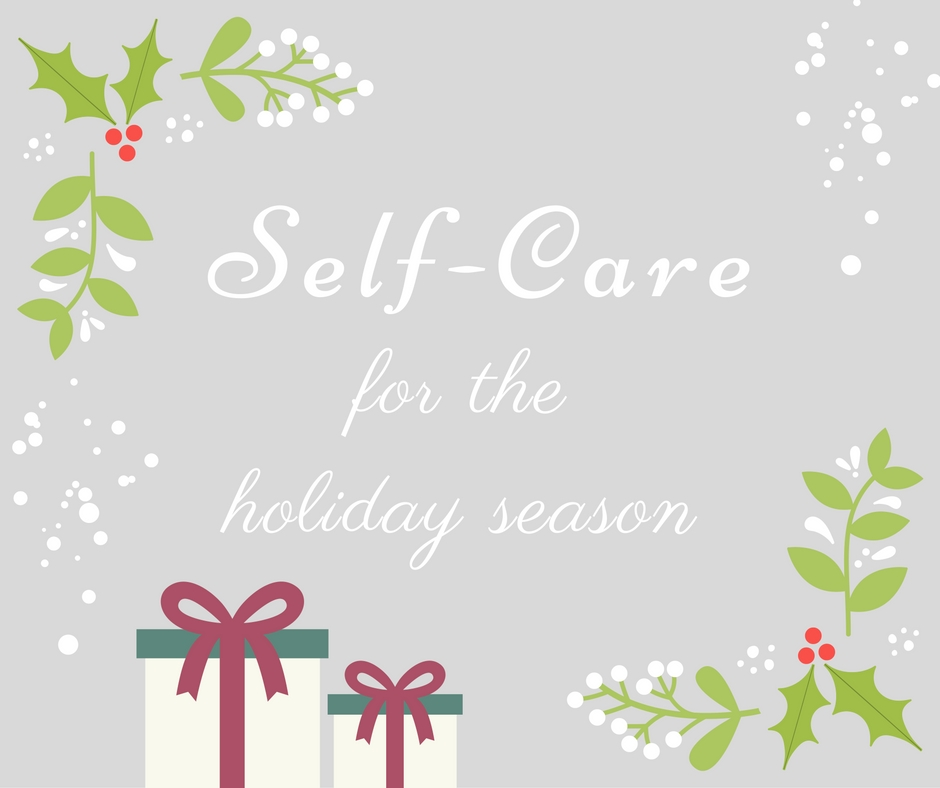 Self care for the Holiday Season